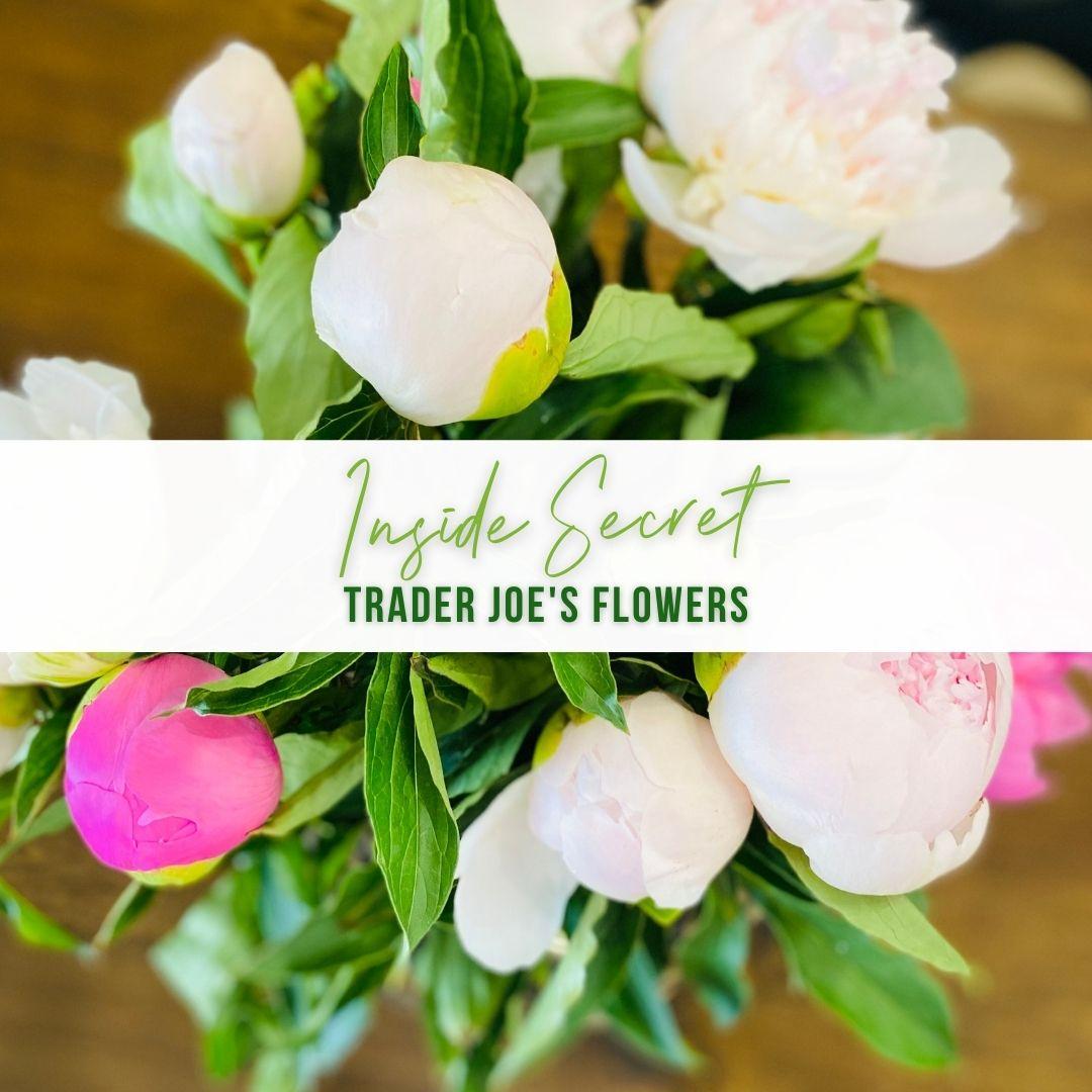 Inside Secret: Trader Joes Flowers